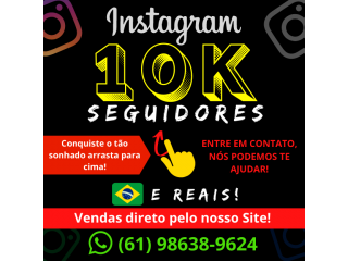 Seguidores para Instagram (10k) - Reais - Ativos e Brasileiros