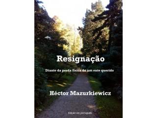 Resignação: Diante da perda física de um ente querido - Livro grátis