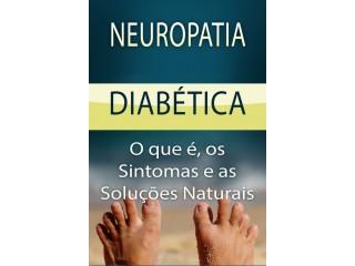Neuropatia Diabética - O que é, Os Sintomas e as Soluções Naturais